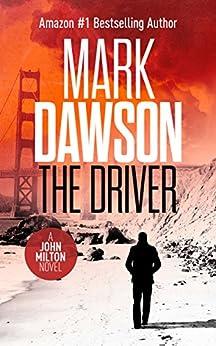 The Driver - John Milton #3 (John Milton Series) by [Dawson, Mark]