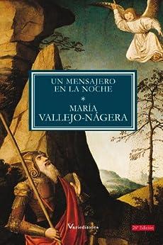 Un Mensajero en la Noche de [Vallejo-Nágera, María]