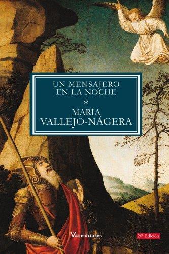 Un Mensajero en la Noche por María Vallejo-Nágera