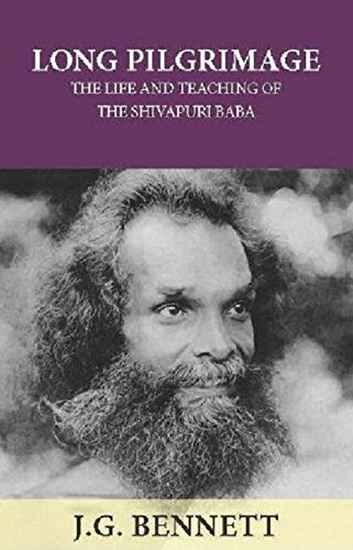 Long Pilgrimage: The Life and Teaching of the Shivapuri Baba (English Edition) por J.G. Bennett