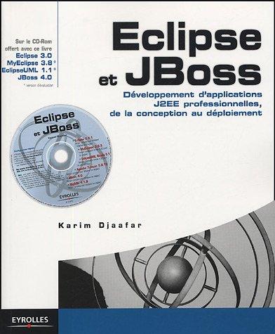 Eclipse et JBoss : Développement d'applications J2EE professionnelles, de la conception au déploiement (1Cédérom)