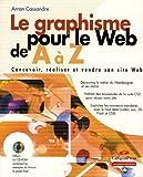 Telecharger Livres Le Graphisme pour le Web de A a Z Concevoir realiser et vendre son site web (PDF,EPUB,MOBI) gratuits en Francaise