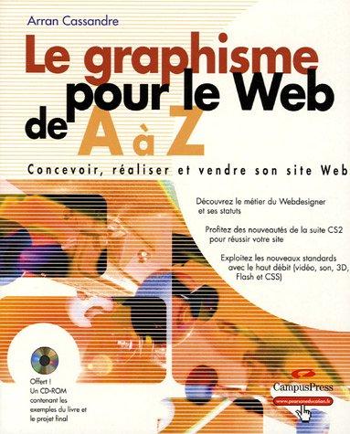 Le Graphisme pour le Web de A à Z: Concevoir, réaliser et vendre son site web