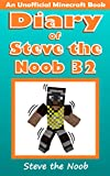 Diary of Steve the Noob 32 (An Unofficial Minecraft Book) (Diary of Steve the Noob Collection) (English Edition)