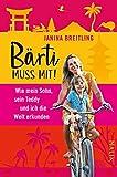 Bärti muss mit!: Wie mein Sohn, sein Teddy und ich die Welt erkunden - Janina Breitling