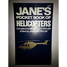 Jane's pocket book of helicopters by John W. R. Tay Michael J. H. And Taylor (1981-08-01)