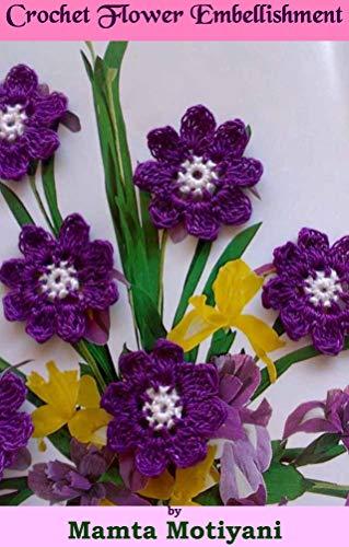 Crochet Flower Embellishment Pattern: An Easy 8 Petal Flower Applique For Home Decor (Crochet Applique Patterns) (English Edition)