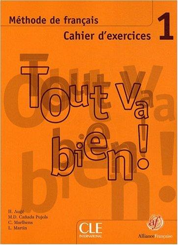 Tout va bien ! 1 : Cahier d'exercices (1CD audio)