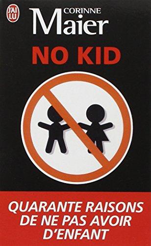 No Kid : Quarante raisons de ne pas avoir d'enfant par Corinne Maier