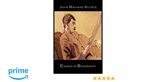 essays in biography amazon co uk john nard keynes  essays in biography amazon co uk john nard keynes 9781614273264 books