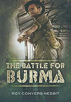 The Battle for Burma by [Nesbit, Roy Conyers]