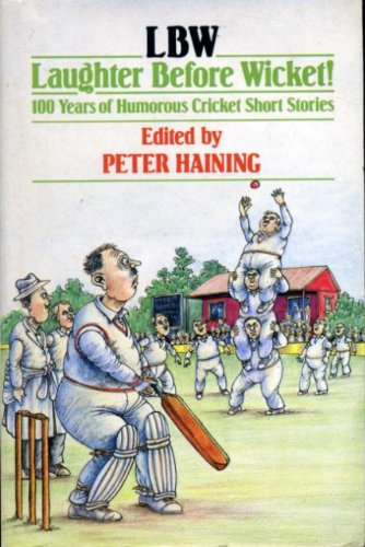 LBW: Laughter Before Wicket - 100 Years of Humorous Cricket Short Stories