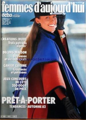 FEMMES D'AUJOURD'HUI ECHO DE LA MODE [No 32] du 10/08/1982 - CREATIONS - MODE / 3 PATRONS SIGNES -DECORS-MAISON / DES VASES ET DES BOUQUETS -CAHIER - CUISINE / CRUSTACES ET POISSONS -PRET-A-PORTER / TENDANCES AUTOMNE 82 par Collectif