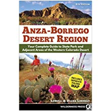 Anza Borrego Desert Region: Your Complete Guide to the State Park and Adjacent Areas of the Western Colorado Desert
