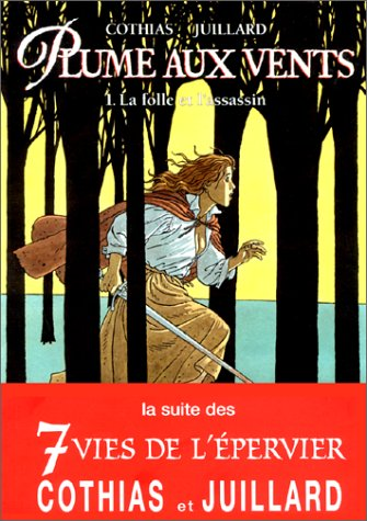 Plume aux vents, tome 1 : La Folle et l'Assassin