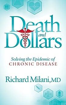 Death And Dollars: Solving The Epidemic Of Chronic Disease por Richard Milani