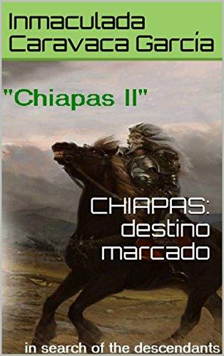 CHIAPAS: destino marcado por Inmaculada Caravaca García