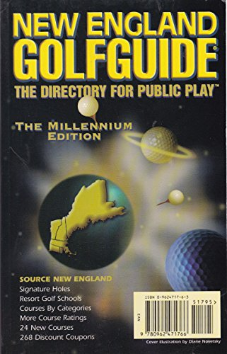 New England Golfguide: The Directory for Public Play : The Millennium Edition