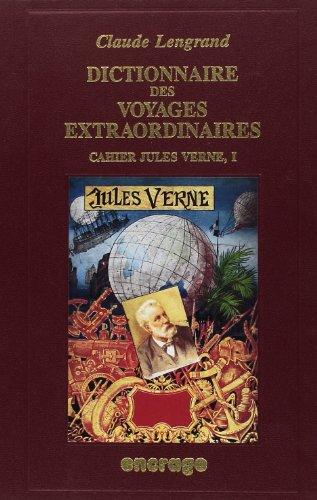 Dictionnaire des Voyages extraordinaires de Jules Verne, tome 1