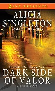 Dark Side of Valor: A Novel (Zane Presents) by [Singleton, Alicia]