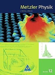 Metzler Physik SII - Ausgabe 2009 für Bayern: Schülerband 12