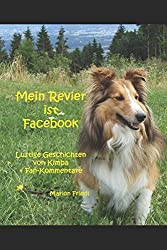 Mein Revier ist Facebook: Lustige Geschichten von Kimba + Fan-Kommentare