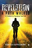 Revelation: A Path Walked : A Catalyst to Transform Your Life