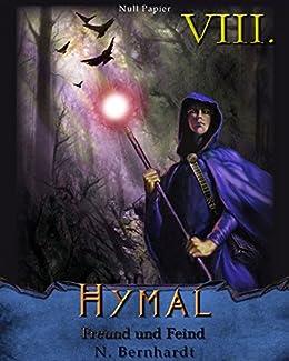 Der Hexer von Hymal, Buch VIII: Freund und Feind: Fantasy Made in Germany von [Bernhardt, N.]