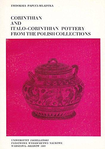 Corinthian And Italo-corinthian Pottery From The Polish Collections (Studia Z Archeologii Śródziemnomorskiej, Zesz, 10)