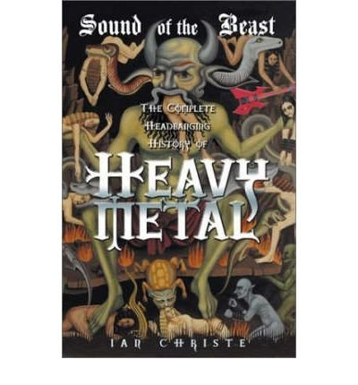 [(Sound of the Beast: The Complete Headbanging History of Heavy Metal)] [Author: Ian Christe] published on (July, 2004)