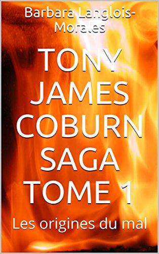 Tony James Coburn saga tome 1: Les origines  du mal (French Edition)