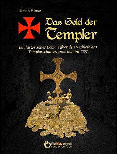 Buchseite und Rezensionen zu 'Das Gold der Templer: Ein historischer Roman über den Verbleib des Templerschatzes anno domini 1307' von Ulrich Hinse