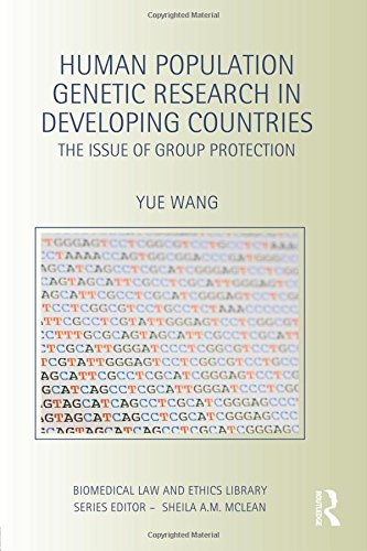 Human Population Genetic Research in Developing Countries: The Issue of Group Protection (Biomedical Law and Ethics Library) por Yue Wang