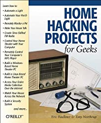 Home Hacking Projects for Geeks (en anglais)