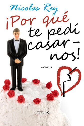 Â¡Por que te pedi casarnos! / Why Asked You to Marry! Cover Image