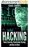 Hacking: Basic Security, Penetration Testing and How to Hack (hacking, how to hack, penetration testing, basic security, arduino, python, engineering) (English Edition)