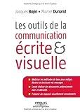 Les outils de la communication écrite et visuelle: Maîtriser les méthodes de base pour rédiger, illustrer et structurer vos messages. Savoir réaliser ... des exposés visuellement convaincants.