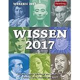 Wissen - Kalender 2017: Jeden Tag eine Quizfrage aus Geschichte, Politik, Kultur, Technik und Sport