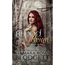 Blood Reign (The Blood Series) (Volume 4) by Tamara Rose Blodgett (2014-07-04)