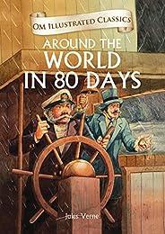 Around the World in 80 Days : Illustrated abridged Classics (Om Illustrated Classics)