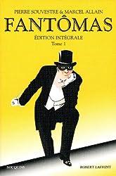Fantômas, tome 1. Fantômas - Juve contre Fantômas - Le mort qui tue - L'agent secret