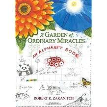 A Garden of Ordinary Miracles Deluxe Edition: An Alphabet Book