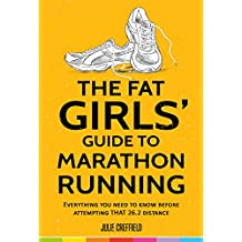 The Fat Girls' Guide to Marathon Running (English Edition)
