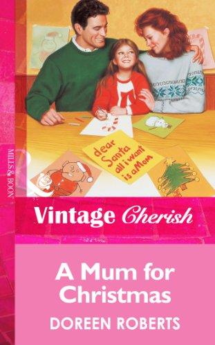 A Mum for Christmas (Mills & Boon Vintage Cherish)