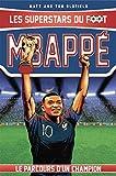 Mbappé: Les Superstars du foot