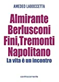 Image de Almirante, Berlusconi, Fini, Tremonti, Napolitano.