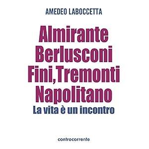 Almirante, Berlusconi, Fini, Tremonti, Napolitano.