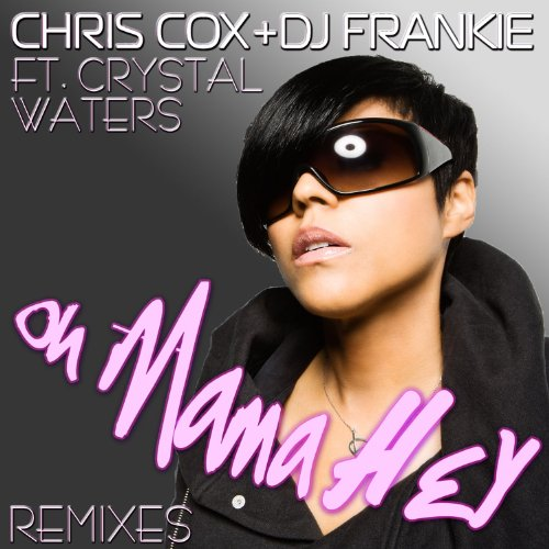 Oh Mama Hey feat. Crystal Waters (Original Radio Edit)