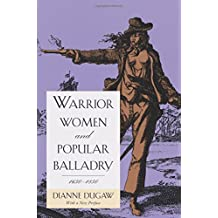 Warrior Women and Popular Balladry, 1650-1850