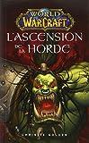 Telecharger Livres World of warcraft L ascension de la horde (PDF,EPUB,MOBI) gratuits en Francaise